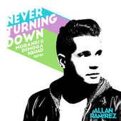 Never Turning Down (Morandi & Demoga Squad Remix) de Allan Ramirez