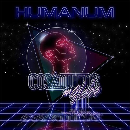 Humanum by Cosaquitos En Globo