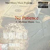 No Patience by Madman Mezzy