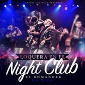 Loqera En El Nightclub by El Komander