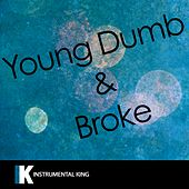 Young Dumb & Broke (In the Style of Khalid) [Karaoke Version] by Instrumental King