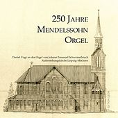 250 Jahre Mendelssohn-Orgel der Auferstehungskirche Leipzig-Möckern von Daniel Vogt
