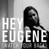 Hey Eugene (Watch Your Back) von Pink Martini