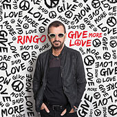 Give More Love von Ringo Starr