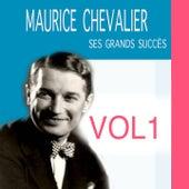 Ses Grands Succès, Vol. 1 de Maurice Chevalier