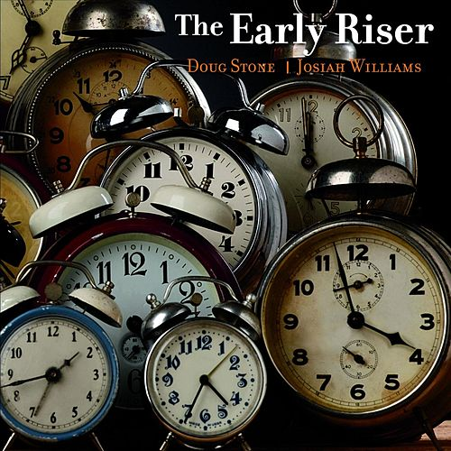 The Early Riser (feat. Josiah Williams) by Doug Stone