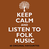 Keep Calm And Listen To Folk Music by Various Artists