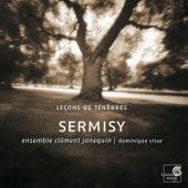 Sermisy: Tenebrae, Motets by Ensemble Clément Janequin