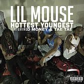 Hottest Youngest (feat. D Money & Tae Tae) by Lil Mouse