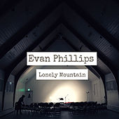 Lonely Mountain (Live) by Evan Phillips