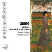 Grieg: Violin Sonatas by Brigitte Engerer and Olivier Charlier