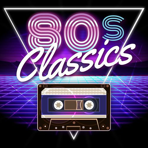 80's Classics by Various Artists