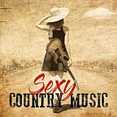 Sexy Country Music by Various Artists