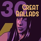 30 Great Ballads von Various Artists