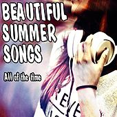 Beautiful Summer Songs (All of the time) von Various Artists