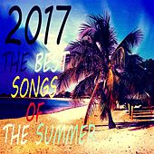 2017 The Best Songs Of The Summer von Various Artists
