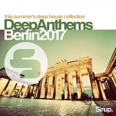 Sirup Deep Anthems Berlin 2017 von Various Artists