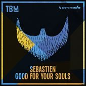 Good for Your Souls von Sebastien