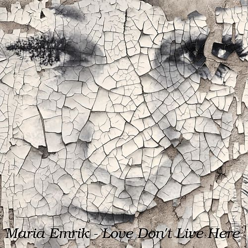 Love Don't Live Here by Maria Emrik