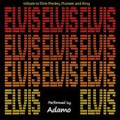 Elvis (Tribute to Elvis Presley, Pioneer and King) by Adamo