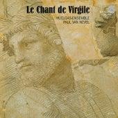 Le chant de Virgile by Huelgas-Ensemble and Paul Van Nevel