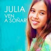 Ven a Soñar by Julia