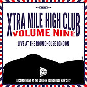 Xtra Mile High Club, Vol. 9: Live at the Roundhouse, London de Various Artists