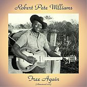 Free Again (Remastered 2017) by Robert Pete Williams