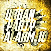 Urban Party Alarm 10 by Various Artists
