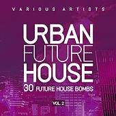 Urban Future House, Vol. 2 (30 Future House Bombs) von Various Artists