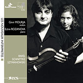 Ravel, Schnittke & Szymanowsky: Works for Violin and Piano by Elena Rozanova and Graf Mourja