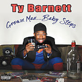 Grown Man...baby Steps by Ty Barnett