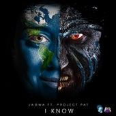 I Know (feat. PROJECT PAT) von J.A.G.W.A.