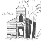 I Quit Church by Matt