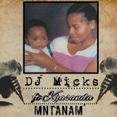 Mntanam (feat. Khasanda) by DJ Micks