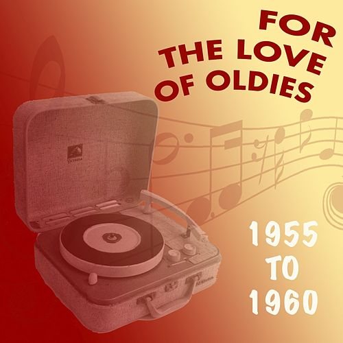 For the Love of Oldies: 1955 to 1965 by Various Artists