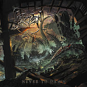 Never to Dawn by Beheaded