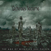 The Age of Miracles Has Passed by Lecherous Nocturne