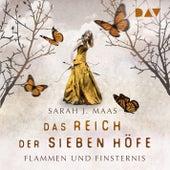 Flammen und Finsternis - Das Reich der sieben Höfe, Teil 2 (Ungekürzt) von Sarah J. Maas
