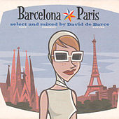 Barcelona - Paris (Select and Mixed by David De Barce) by Various Artists