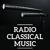 Radio Classical Music by Various Artists