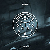 Haunt You by Canvas