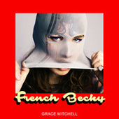 French Becky by Grace Mitchell