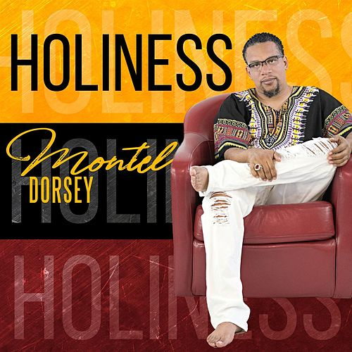 Holiness - Single by Montel Dorsey