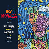 Luna Negra and the Daughter of the Sun by Lisa Morales
