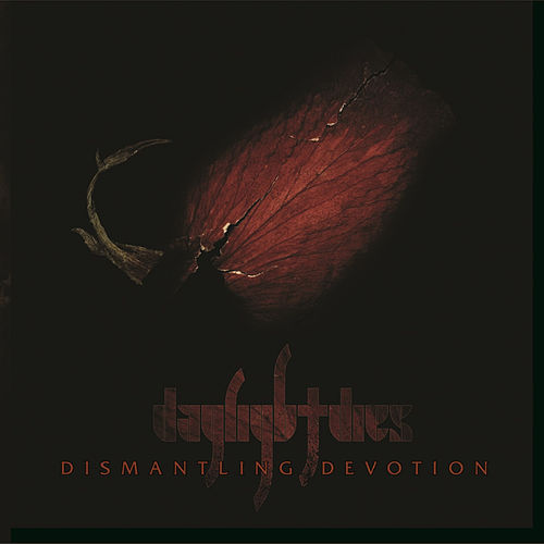 Dismantling Devotion by Daylight Dies