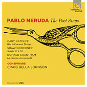 Pablo Neruda: The Poet Sings von Various Artists