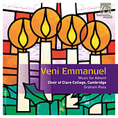 Veni Emmanuel: Music for Advent by Choir of Clare College, Cambridge