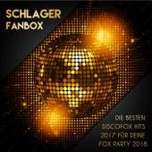 Schlager Fanbox - Die besten Discofox Hits 2017 für deine Fox Party 2018 by Various Artists