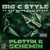 Plottin & Schemin (feat. San Quinn & Lil Raider) by Big C-Style